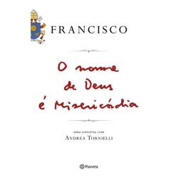 Livro: O Nome de Deus é Misericórdia - Planeta do Brasil 9788542206340