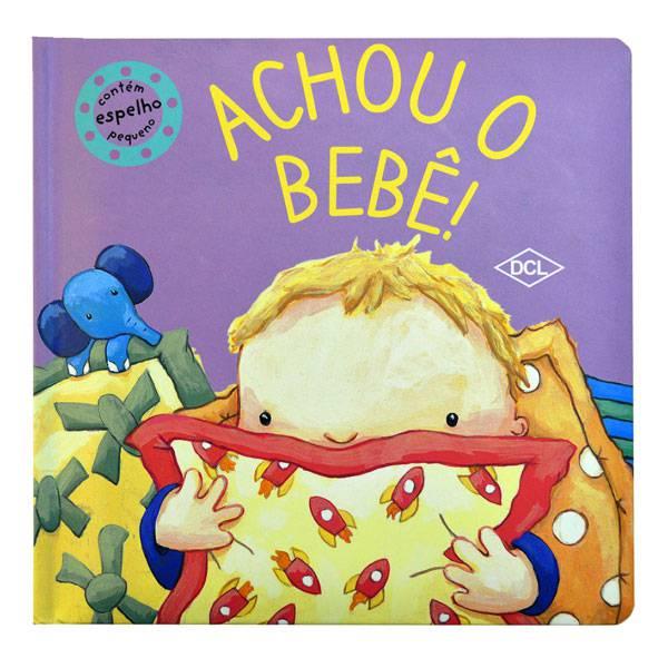 Livro: Achou o Bebê! - DCL