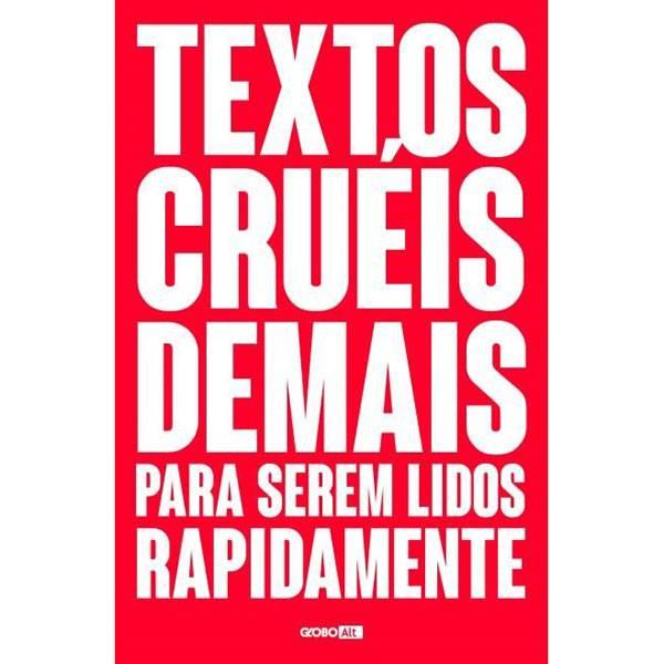 Textos Cruéis Demais Para Serem Lidos Rapidamente Editora Globo 9788525065360