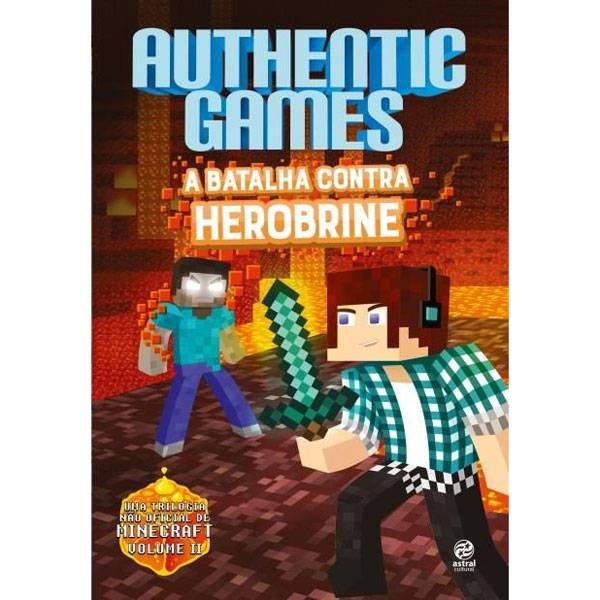 Livro: Authenticgames  A Batalha Contra Herobrine Editora Astral Cultural...
